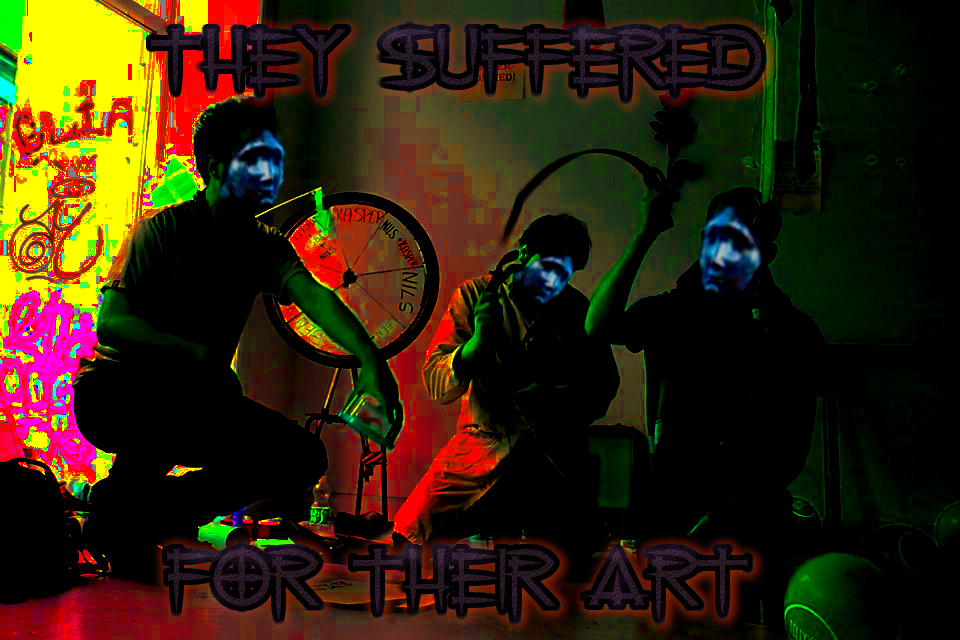 THEY SUFFERED FOR THEIR ART